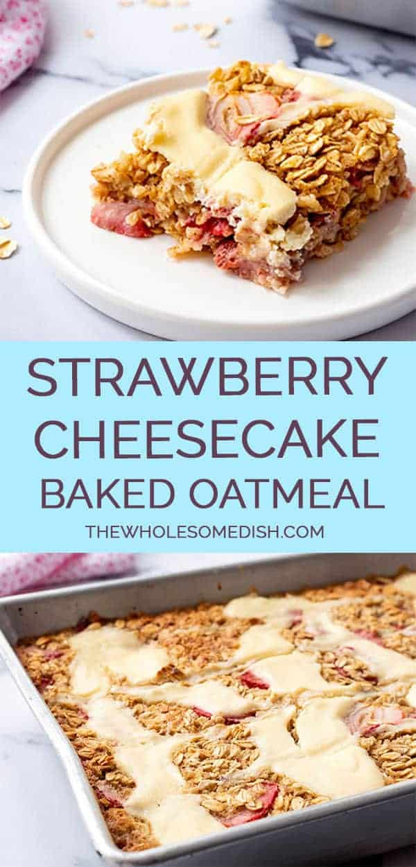 Strawberry cheesecake baked oatmeal - Strawberry baked oats with a cheesecake swirl.  A great breakfast for feeding a crowd or make ahead for the week. #bakedoatmeal #bakedoats #strawberryoatmeal #strawberrycheesecake #cheesecake #thewholesomedish