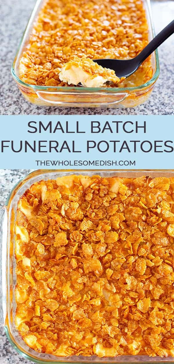 Small Batch Funeral Potatoes - AKA cheesy potato casserole with corn flake topping, party potatoes, or potluck potatoes - scaled down to make a great side dish. #funeralpotatoes #cheesypotatoes #sidedish #partypotatoes #potatocasserole