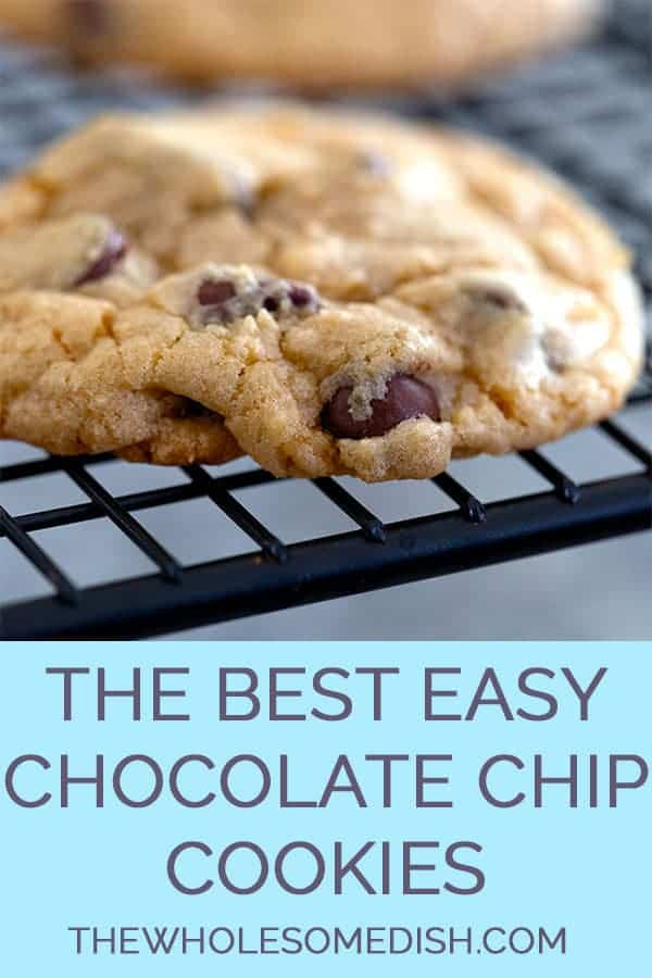 The Best Easy Chocolate Chip Cookies The Wholesome Dish