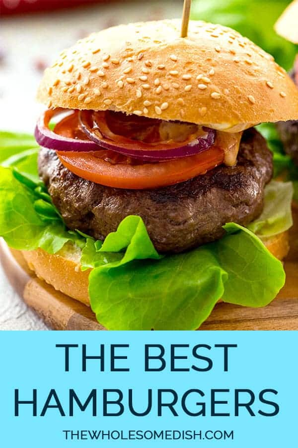The Best Classic Burger The Wholesome Dish