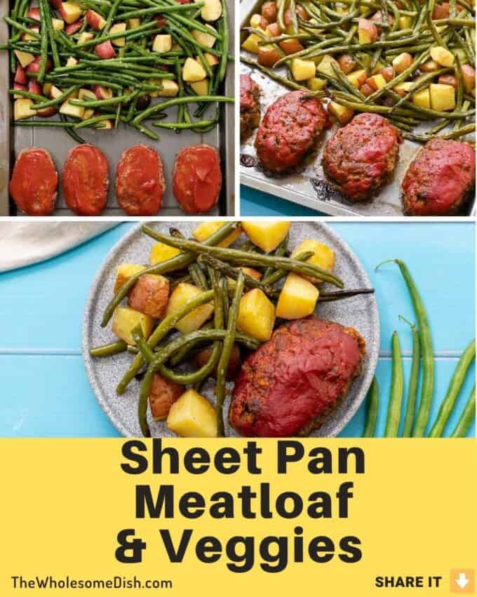 3 image collage with text overlay for sheet pan meatloaf with potatoes and green beans
